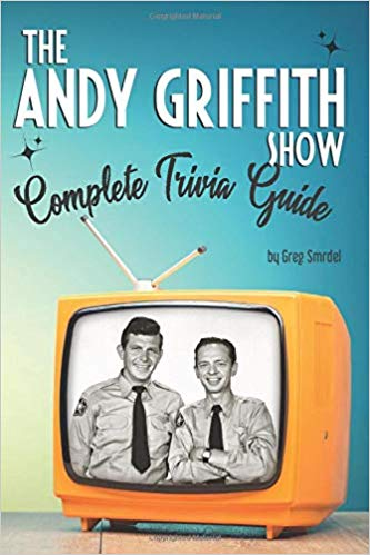 The Andy Griffith Show Complete Trivia Guide: Trivia, Quotes & Little Know Facts